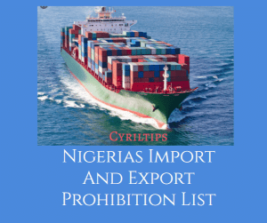 Nigeria's Import And Export Prohibition Lists In 2020 (All You Need To Know)