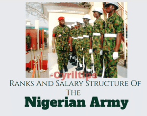 Nigerian Army: Ranks And Salary Structure 2020 (A Complete Guide)