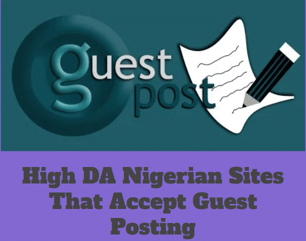 Top 10 High DA Nigerian Websites That Accept Guest Posts Free In 2020