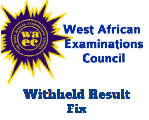 Solutions To WAEC Withheld Result In 2020 | Release Date Of WAEC Withheld Result 2020