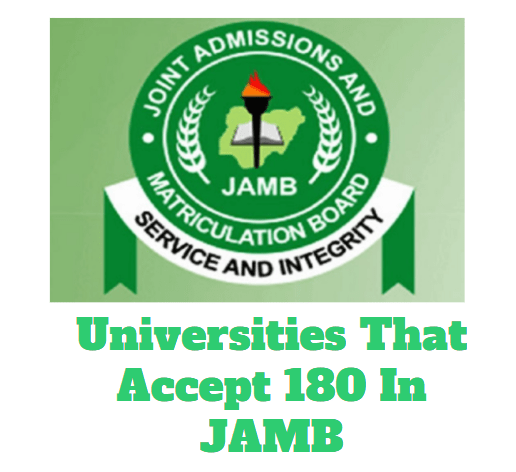 Top Nigerian Universities That Accept 180 In Jamb For Admission (Updated 2021))