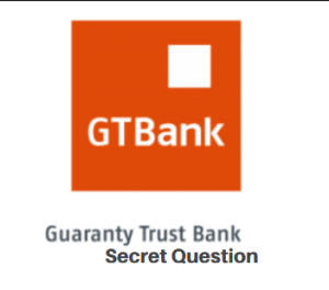 How To Change GTBank Secret Question In Easy Steps 2020