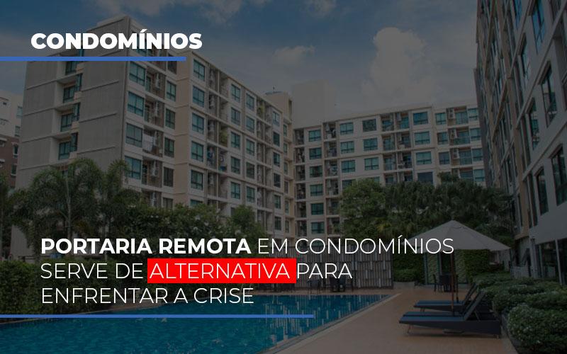portaria-remota-em-condominios-serve-de-alternativa-para-enfrentar-a-crise