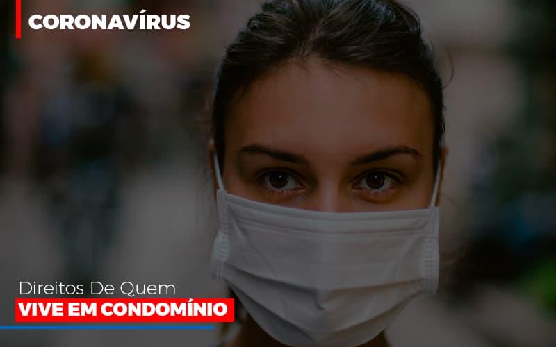 Coronavirus Direitos De Quem Vive Em Condominio - Cysne Administradora de bens e Condomínios