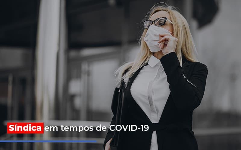 Sindica Em Tempos De Covid 19 Post - Cysne Administradora de bens e Condomínios