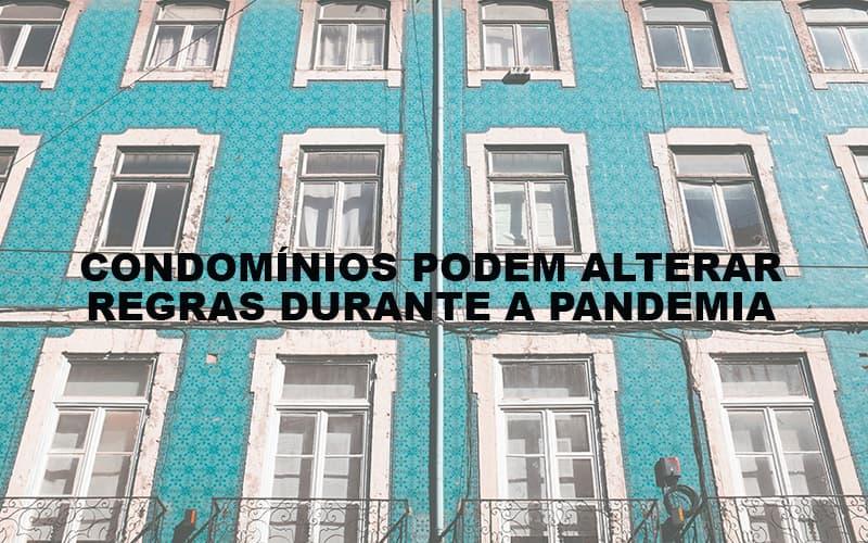 Condominios Podem Alterar Regras Durante A Pandemia - Cysne Administradora de bens e Condomínios