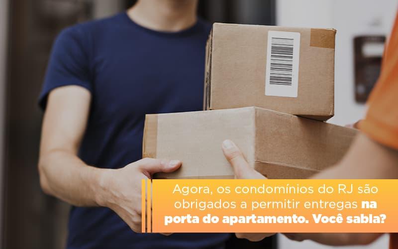Lei Obriga Condominios A Permitir Entregas Na Porta Do Apartamento No Rj - Cysne Administradora de bens e Condomínios