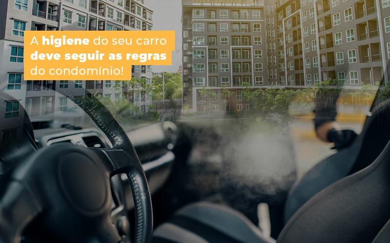 A Higiene Do Seu Carro Deve Seguir As Regras Do Condominio - Cysne Administradora de bens e Condomínios