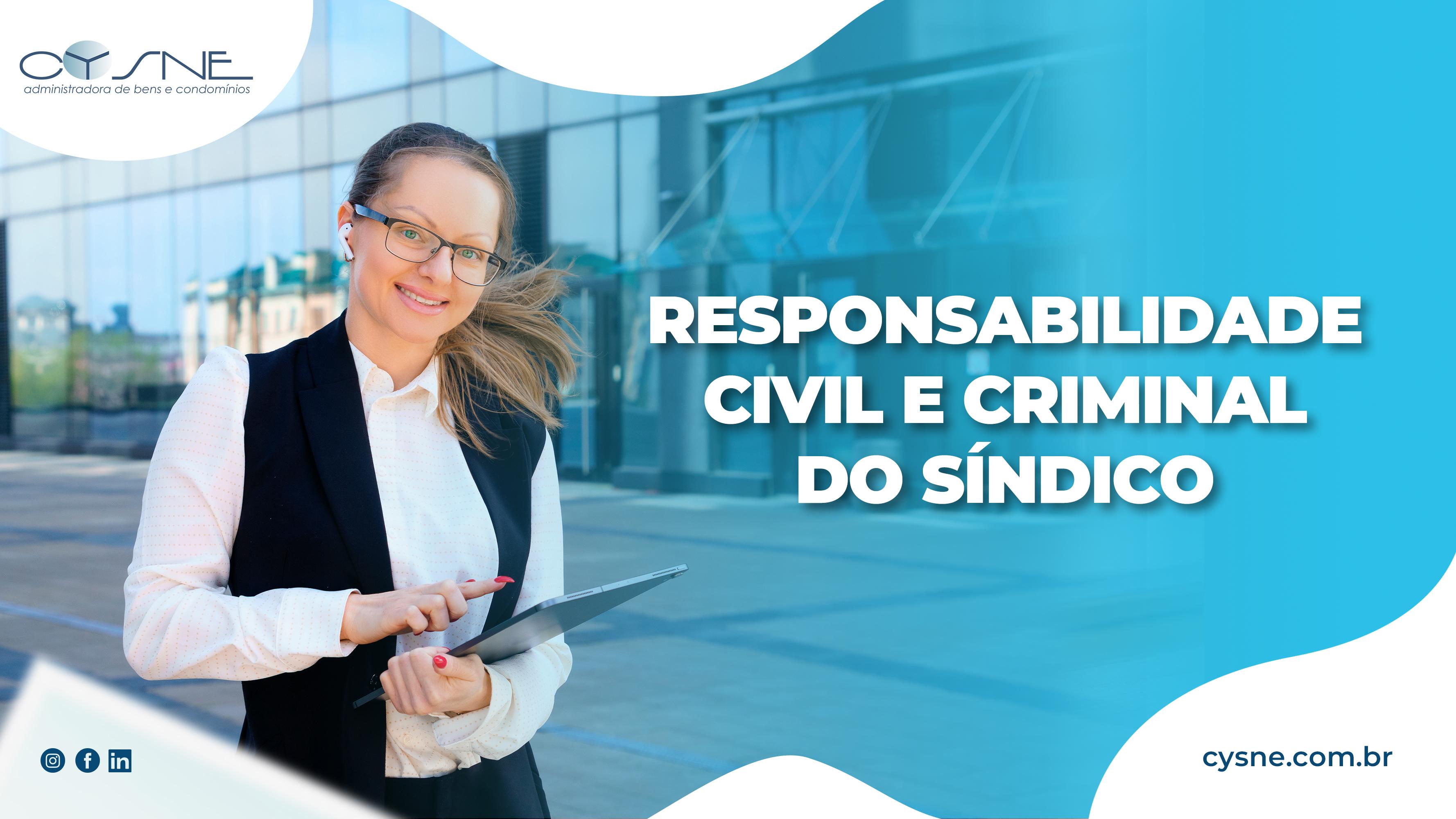 Responsabilidade Civil E Criminal - Cysne Administradora de bens e Condomínios
