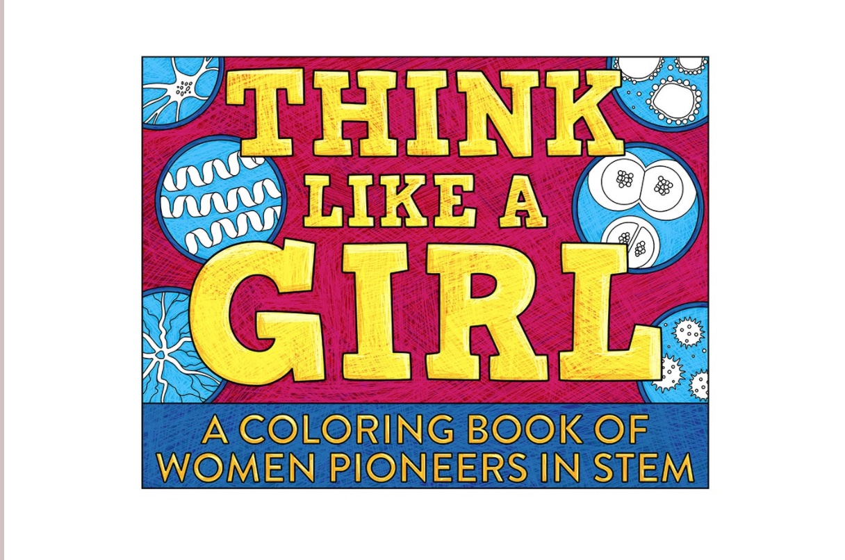 Vilcek Foundation Think Like a Girl Coloring Book of Women Pioneers in STEM