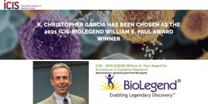 K. Christopher Garcia has been chosen as the 2021 ICIS-BioLegend William E. Paul Award winner