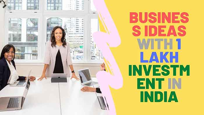 Business Ideas with 1 Lakh Investment in India