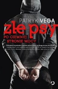 Patryk Vega – Złe psy. Po ciemnej stronie mocy - ebook