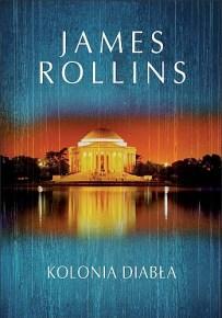 James Rollins – Kolonia diabła - ebook
