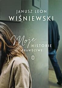 Janusz Leon Wiśniewski – Moje historie prawdziwe - ebook