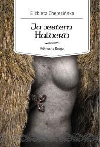 Elżbieta Cherezińska – Ja jestem Halderd - ebook