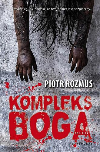 Piotr Rozmus – Kompleks Boga