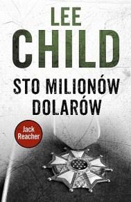 Lee Child – Sto milionów dolarów - ebook