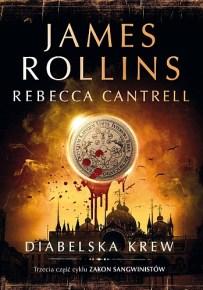 James Rollins & Rebecca Cantrell – Diabelska krew - ebook
