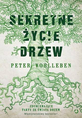 Peter Wohlleben – Sekretne życie drzew