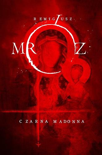 Remigiusz Mróz – Czarna Madonna
