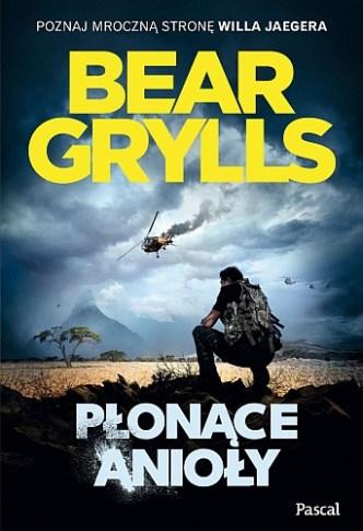 Bear Grylls – Płonące anioły