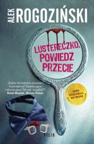 Alek Rogoziński – Lustereczko, powiedz przecie - ebook