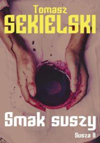 Tomasz Sekielski – Smak suszy - ebook
