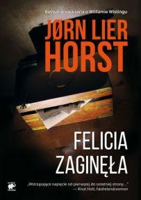 Jørn Lier Horst – Felicia zaginęła - ebook