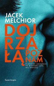 Jacek Melchior – Dojrzałą poznam - ebook