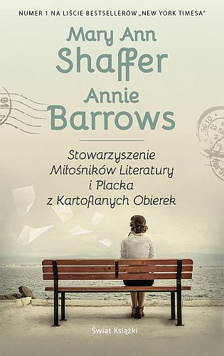 Mary Ann Shaffer & Annie Barrows – Stowarzyszenie Miłośników Literatury i Placka z Kartoflanych Obierek