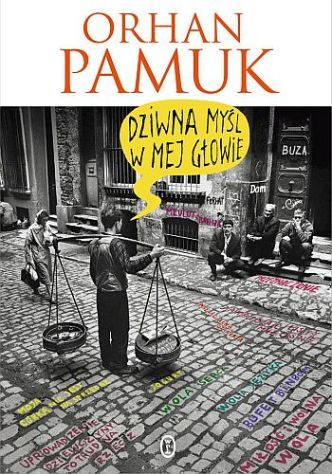 Orhan Pamuk – Dziwna myśl w mej głowie