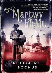 Krzysztof Bochus – Martwy błękit - ebook
