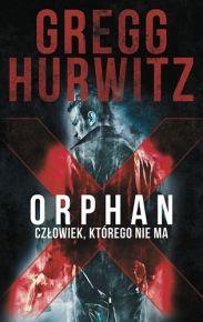 Gregg Hurwitz – Orphan X. Człowiek, którego nie ma - ebook