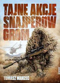 Tomasz Marzec – Tajne akcje snajperów GROM - ebook