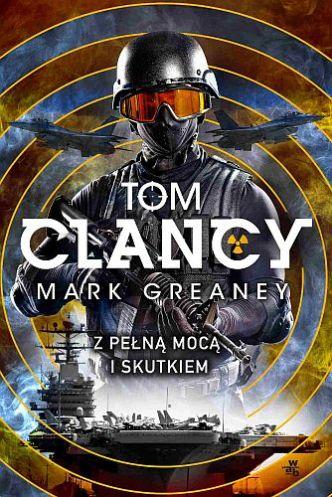 Tom Clancy & Mark Greaney – Z pełną mocą i skutkiem