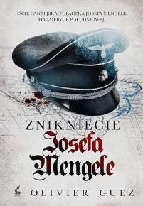Olivier Guez – Zniknięcie Josefa Mengele - ebook