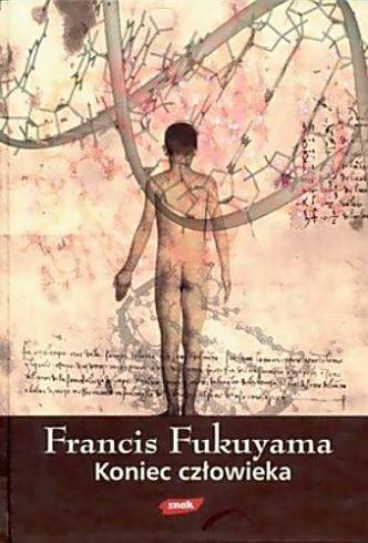 Francis Fukuyama – Koniec człowieka