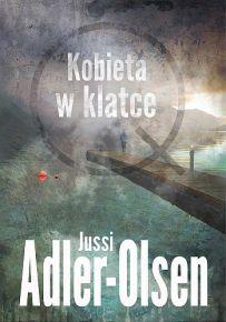 Jussi Adler-Olsen – Kobieta w klatce - ebook