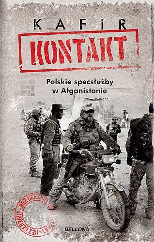 Kafir – Kontakt. Polskie specsłużby w Afganistanie