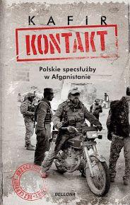 Kafir – Kontakt. Polskie specsłużby w Afganistanie - ebook