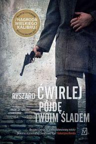 Ryszard Ćwirlej – Pójdę twoim śladem - ebook