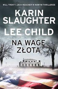 Lee Child & Karin Slaughter – Na wagę złota - ebook