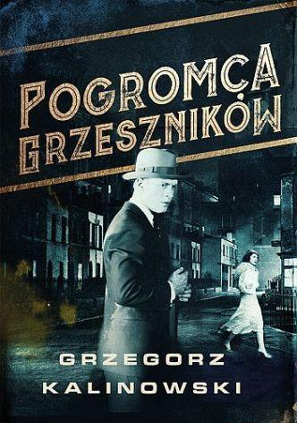 Grzegorz Kalinowski – Pogromca grzeszników