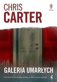 Chris Carter – Galeria umarłych - ebook