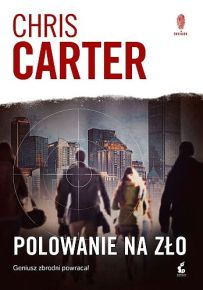 Chris Carter – Polowanie na zło - ebook
