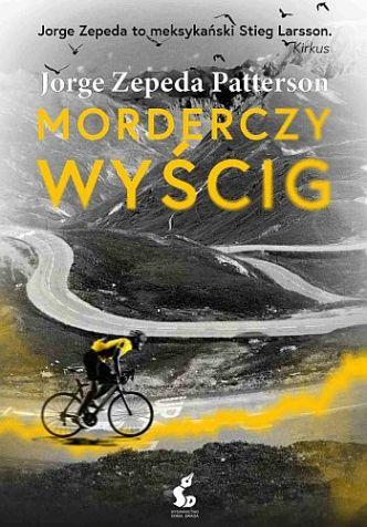 Jorge Zepeda Patterson – Morderczy wyścig
