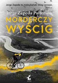 Jorge Zepeda Patterson – Morderczy wyścig / ebook