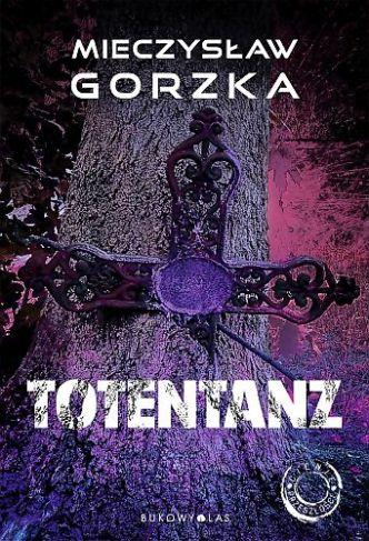 Mieczysław Gorzka – Totentanz