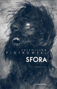 Przemysław Piotrowski – Sfora - ebook